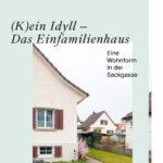 Buch «(K)ein Idyll – Das Einfamilienhaus»
